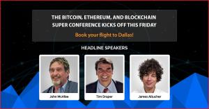 Book your flight to Dallas! Because the Bitcoin, Ethereum, and Blockchain Super Conference Kicks Off THIS Friday…